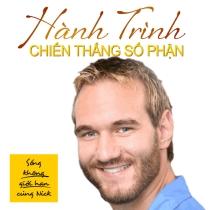 Hành Trình Chiến Thắng Số Phận Nick Vujicic - Hanh Trinh Chien Thang So Phan Nick Vujicic