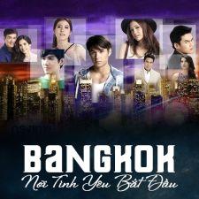 Bangkok... Nơi Tình Yêu Bắt Đầu