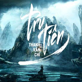 Tru Tiên - Thanh Vân Chí Phần 2