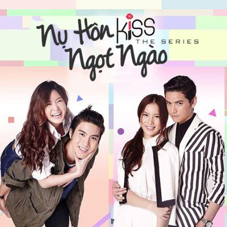 Kiss The Series - Nụ Hôn Ngọt Ngào
