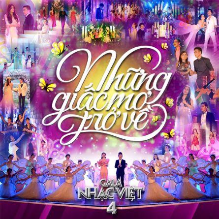 Gala Nhạc Việt - Những Giấc Mơ Về