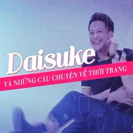 Daisuke Và Những Câu Chuyện Về Thời Trang