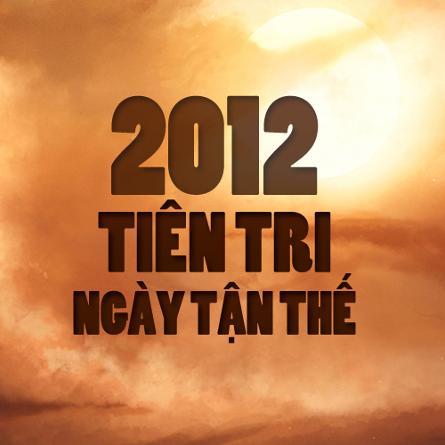 Apocalypse 2012 - Tiên Tri Ngày Tận Thế