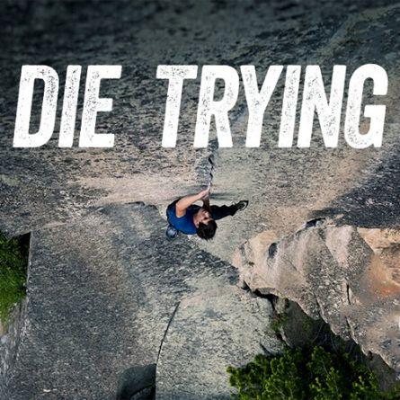 Die Trying - Bất Chấp Tính Mạng
