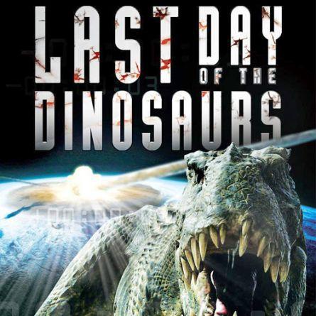 Last Day Of The Dinosaurs - Ngày Tận Thế Của Khủng Long