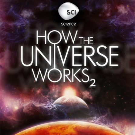 How The Universe Works Season 02
